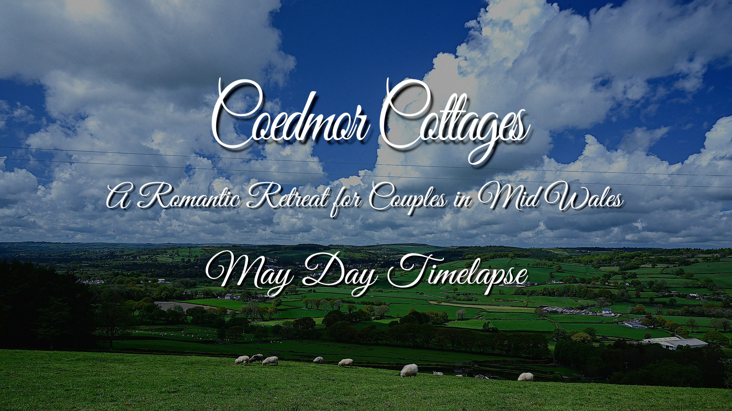 Cloudscape Time-lapse at Coedmor Cottages